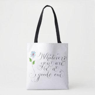 Tote Bag Celui que vous soyez citation à inspirer