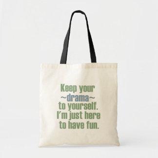 Tote Bag Gardez votre drame à vous-même. Je suis ici pour a