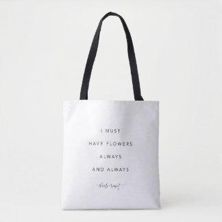 Tote Bag Je dois avoir la citation fourre-tout de fleurs
