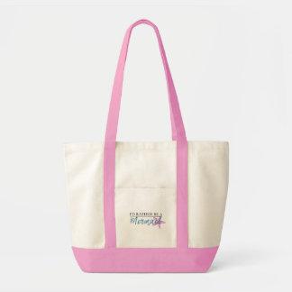 Tote Bag Je serais plutôt une sirène Fourre-tout