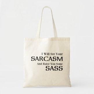 Tote Bag Je verrai votre sarcasme et vous élèverai un