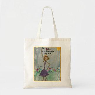 Tote Bag La joie n'est pas dans les choses. Elle est dans