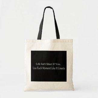 Tote Bag La vie n'est pas courte, si vous vivez chaque