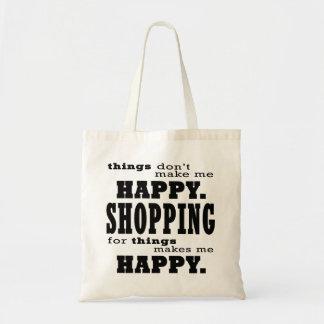 Tote Bag Les achats me font la citation drôle heureuse de
