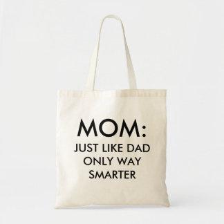 Tote Bag Maman : juste comme drôle plus futé de manière de