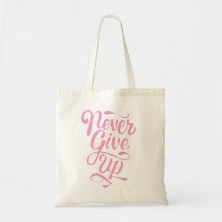 Tote Bag N'abandonnez jamais à calligraphie la déclaration