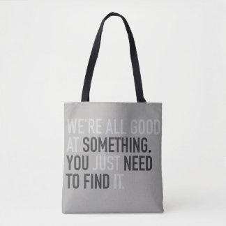 Tote Bag nous sommes tous bons à quelque chose la trouvons
