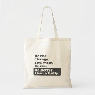 Tote Bag Soyez le changement : Soyez meilleur qu'un despote