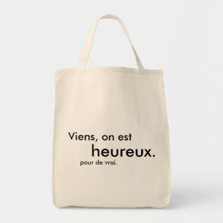 Tote Bag Viens, on est heureux. pour de vrai.