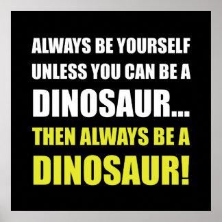 Toujours vous-même à moins que dinosaure poster