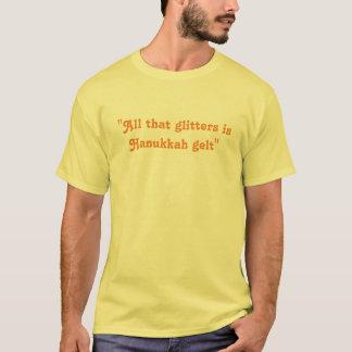 Tout ce qui scintille est Hanoukka Gelt - T-shirt