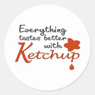 Tout goûte meilleur avec le ketchup sticker rond