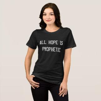 TOUT L'ESPOIR EST T-shirt PROPHÉTIQUE