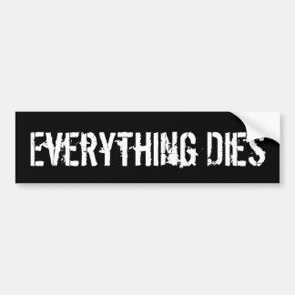 Tout meurt autocollant de voiture
