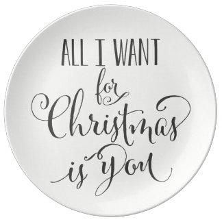 Tout que je veux pour Noël est vous Assiette En Porcelaine