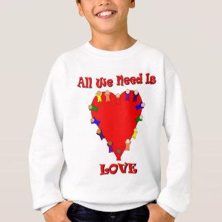 Tout que nous avons besoin est sweatshirt d'amour