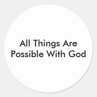 Toutes les choses sont possibles avec Dieu Sticker Rond