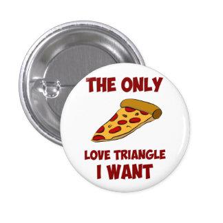 Tranche de pizza - le seul triangle amoureux que badge rond 2,50 cm