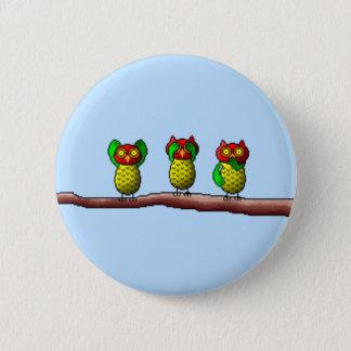 Trois hiboux sages, n'entendent, voient et parlent badge rond 5 cm