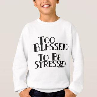 Trop béni pour être soumis à une contrainte sweatshirt