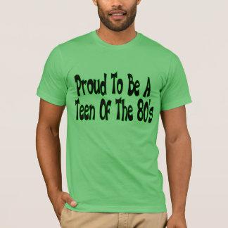 Trots om de Tiener van de jaren '80 te zijn T Shirt