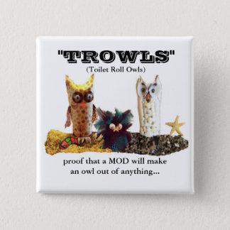 TROWL pour MODs Badge Carré 5 Cm
