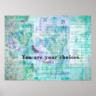 U bent uw keuzen SENECA QUOTE Poster