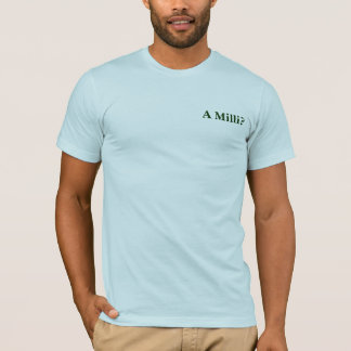 Un Milli ? T-shirt