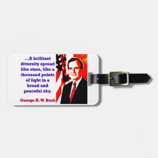 Une diversité brillante - George H W Bush Étiquette À Bagage
