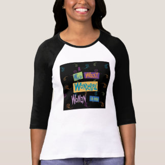 Une femme merveilleuse farfelue sauvage est ICI T-shirt