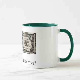 Une tasse du dollar