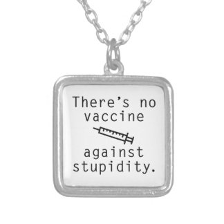 Vaccin contre la stupidité pendentifs
