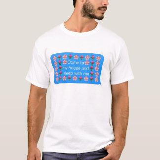 venez à ma maison et dormez avec moi t-shirt