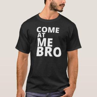 Venez à moi Bro T-shirt