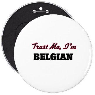 Vertrouw op me ik ben Belgisch Ronde Button 6,0 Cm