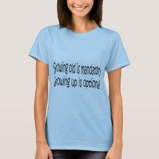 Vieillir est T-shirt adapté par dames obligatoires