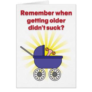 Vieillir n'a pas sucé la carte d'anniversaire
