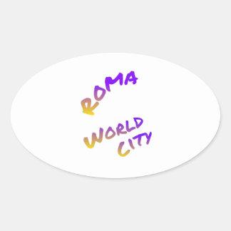 Ville du monde de Roma, art coloré des textes Sticker Ovale