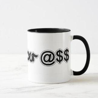 Vissez votre tasse de @$$