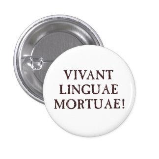 Vivent longtemps les langues mortes - latin badge rond 2,50 cm