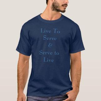 Vivez pour servir et servir à vivre t-shirt