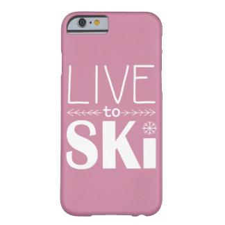 Vivez pour skier rose de cas de téléphone (de coque barely there iPhone 6