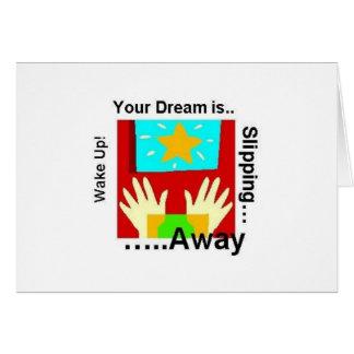 Votre rêve glisse loin le carte pour notes