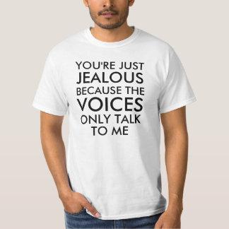 Vous êtes juste énonciation drôle jalouse t-shirt