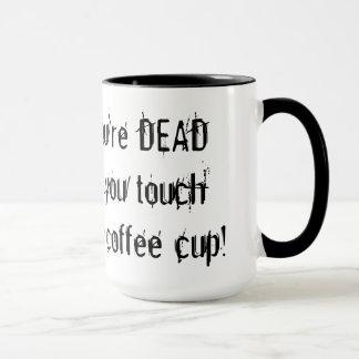 Vous êtes tasse de café MORTE