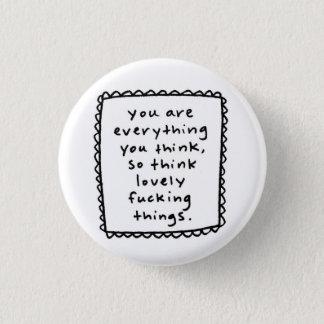 vous êtes tout que vous pensez… badge rond 2,50 cm