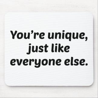 Vous êtes uniques juste comme chacun autrement tapis de souris
