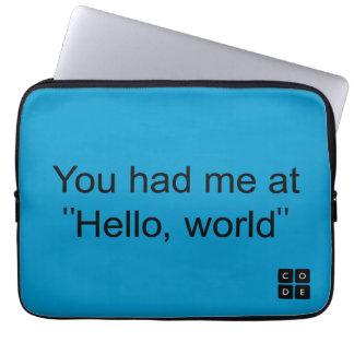 """Vous m'avez eu à """"bonjour, monde """" housse ordinateur portable"""