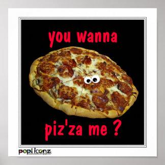 vous me voulez au piz za affiche humoristique