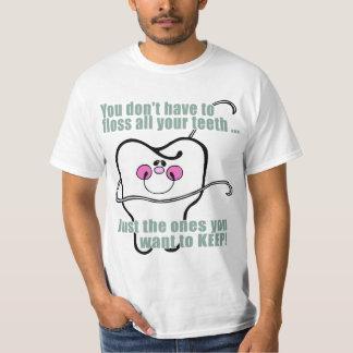 Vous ne devez pas Floss toutes vos dents T-shirt